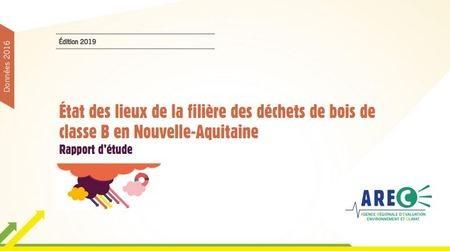 Publication :  État des lieux de la filière des déchets de bois de classe B en Nouvelle Aquitaine - Données 2016 - Edition 2019