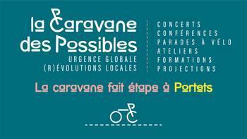 Portets, étape de la Caravane des possibles 15 & 16 Septembre 2019